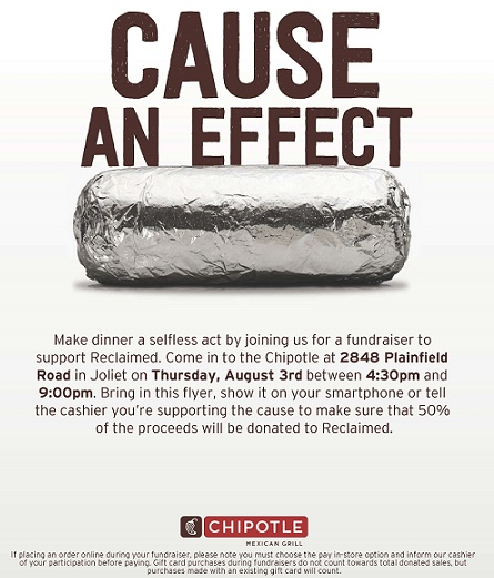 Chipotle in Joliet is donating 50% of proceeds to Reclaimedcharity.org onn August 3rd, 4:30-9 pm